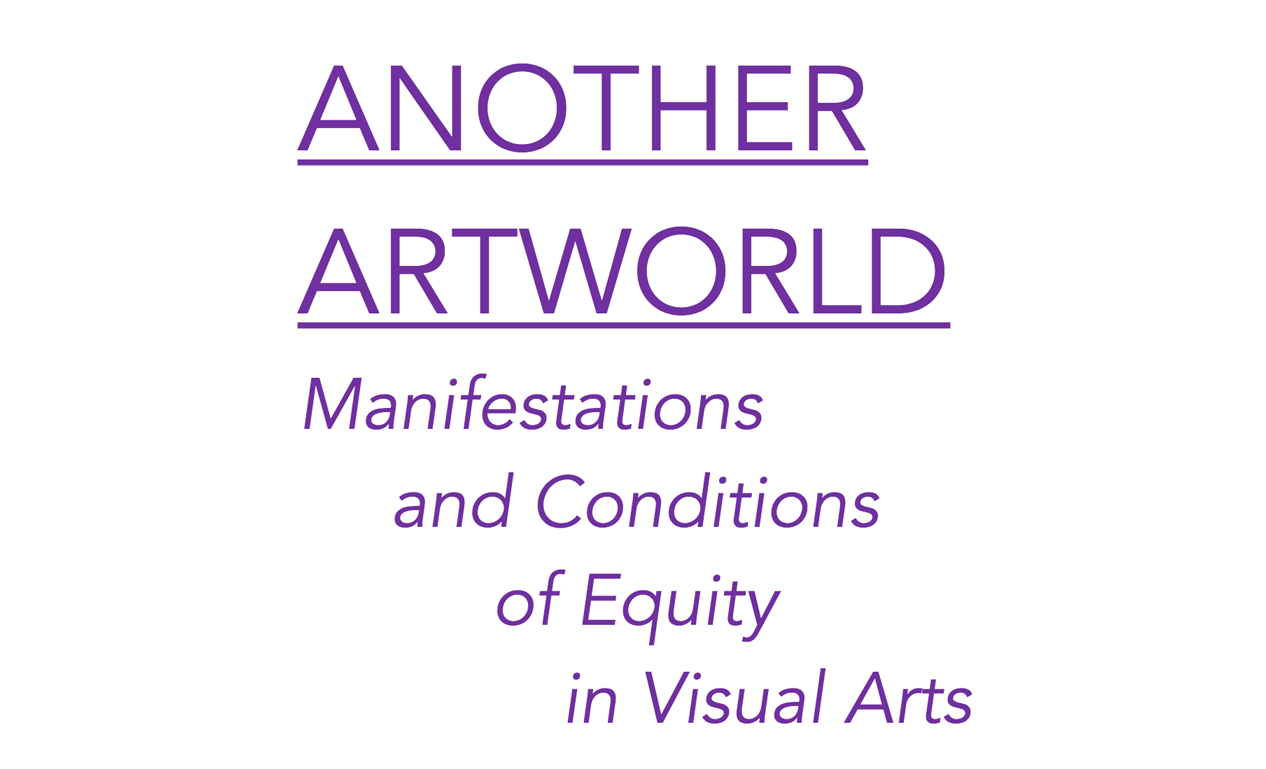 Another Artworld: Manifestations and Conditions of Equity in Visual Arts